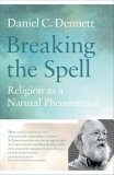 View Dan Dennett's Breaking The Spell at amazon.co.uk